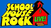 """SCHOOLHOUSE ROCK LIVE!"" GRAPHIC"